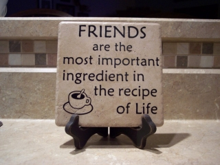 Friends are the most important ingredient in the recipe of life