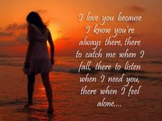 I love u because I know you are always there to catch me when I fall there to listen when need you there when I feel alone: Display Profile