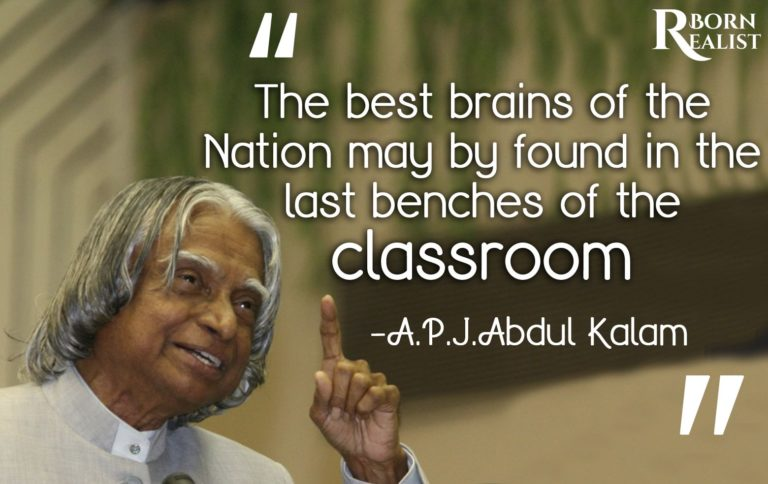 the best brains of the nation may by found in the last benches of classroom APJ Abdul Kalam: whatsapp photo status