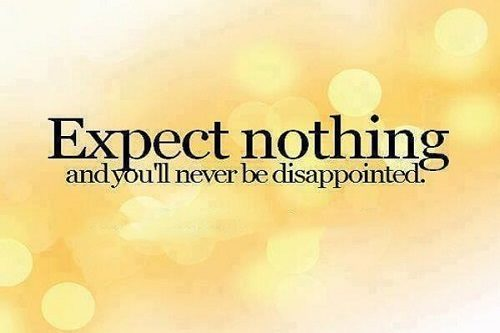 whatsapp status expect nothing and you''' never be disappointed